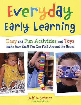Everyday Early Learning By Johnson, Jeff A./ Johnson, Zoe
