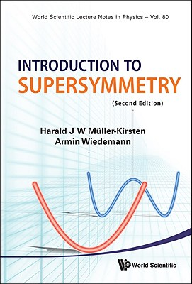 Introduction to Supersymmetry By Muller-Kirsten, Harald J. W./ Wiedemann, Armin
